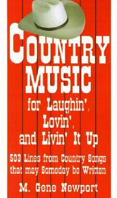 Country Music for Laughin', Lovin' and Livin' It Up