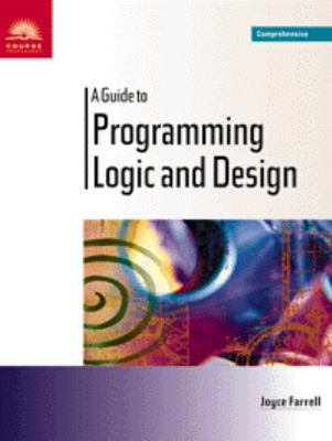 Guide to Programming Logic and Design Comprehensive