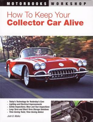 How to Keep Your Collector Car Alive