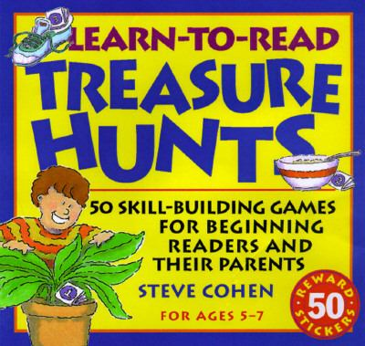 Learn-To-Read Treasure Hunts 50 Skill-Building Games for Beginning Readers and Their Parents