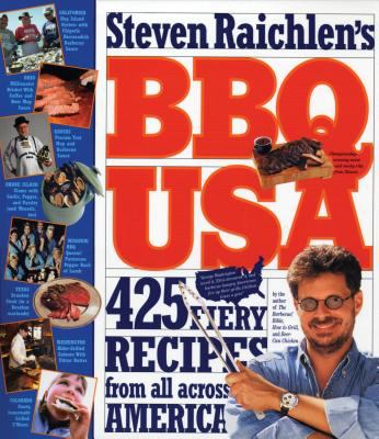 Steven Raichlen's Bbq USA 425 Fiery Recipes from All Acrossed America