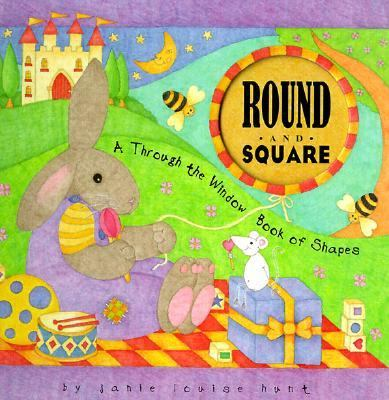 Round and Square: A through the Window Book of Shapes