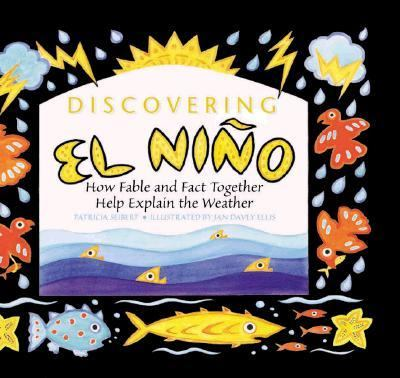 Discovering El Nino How Fable and Fact Together Help Explain the Weather