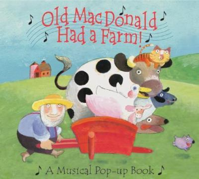 Old Macdonald Had a Farm A Musical Pop-Up Book