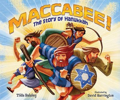 Maccabee! : The Story of Hanukkah