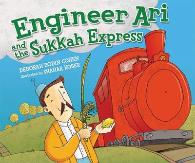 Engineer Ari and the Sukkah Express (Sukkot & Simchat Torah)