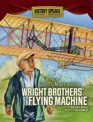 Johnny Moore and the Wright Brothers' Flying Machine