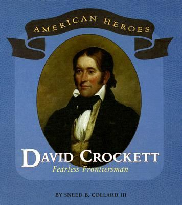 David Crockett Fearless Frontiersman
