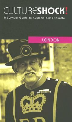 Culture Shock! London A Survival Guide to Customs and Etiquette