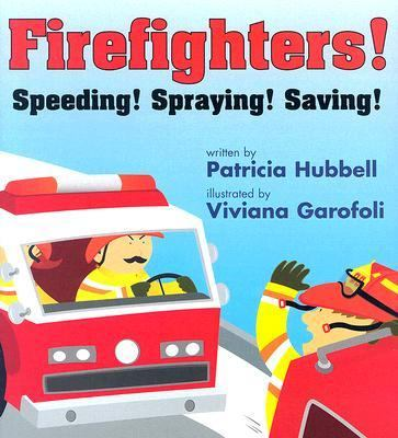 Firefighters Speeding! Spraying! Saving!
