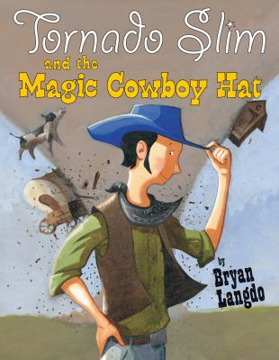 Tornado Slim and the Magic Cowboy Hat
