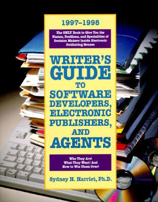 Writers Guide to Software Developers, Electronic Publishers, and Agents 1997-1998 - Sydney H. Harriet - Paperback