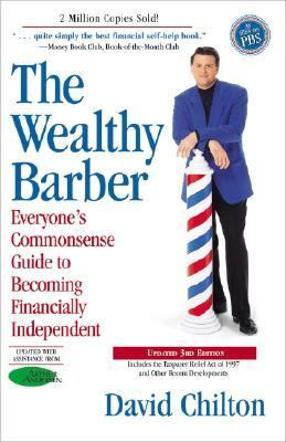 Wealthy Barber Everyone's Commonsense Guide to Becoming Financially Independent