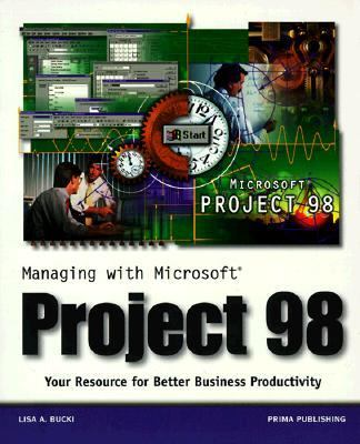 Managing with Microsoft Project 98: Your Resource for Better Business Productivity - Lisa A. Bucki - Paperback
