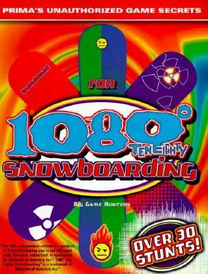 1080 Degree Snowboarding: Prima's Unauthorized Game Secrets