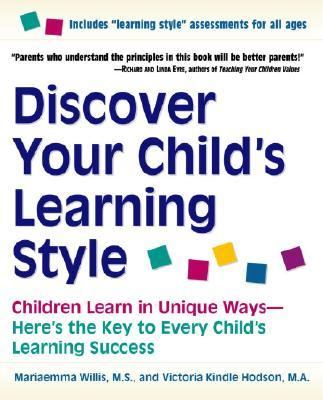 Discover Your Child's Learning Style Children Learn in Unique Ways--Here's the Key to Every Child's Learning Success