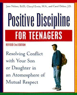 Positive Discipline for Teenagers Empowering Your Teens and Yourself Through Kind and Firm Parenting