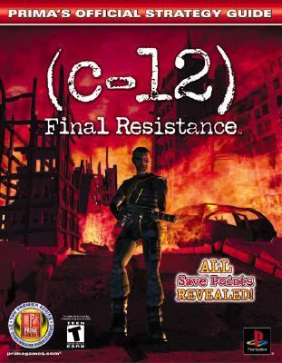 C-12 Final Resistance  Prima's Official Strategy Guide