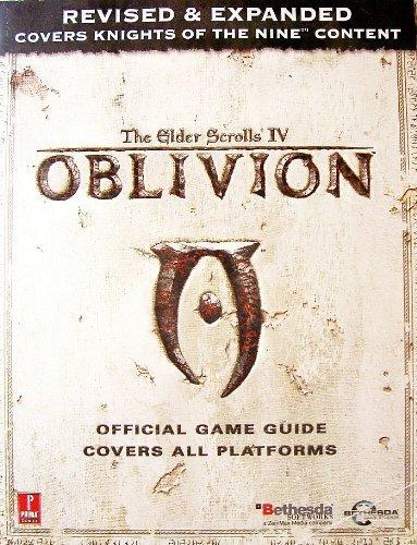 Elder Scrolls IV: Oblivion Official Game Guide Covers All Platforms: Revised and Expanded Covers Knights of the Nine Content
