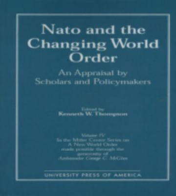NATO and the Changing World Order An Appraisal by Scholars and Policymakers