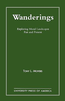 Wanderings Exploring Moral Landscapes Past and Present