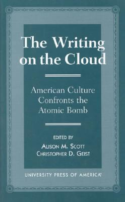 Writing on the Cloud American Culture Confronts the Atomic Bomb