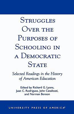 Struggles over the Purposes of Schooling in a Democratic State Selected Readings in the History of American Education