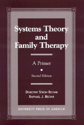 Systems Theory and Family Therapy A Primer