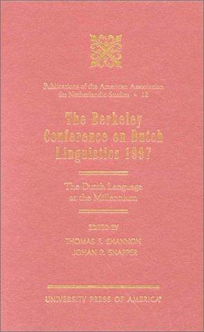 The Berkeley Conference on Dutch Linguistics- 1997: The Dutch Language at the Millennium (Publications of the American Association for Netherlandic Studies)