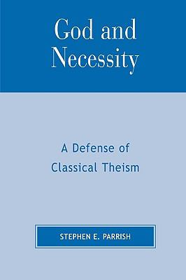 God and Necessity A Defense of Classical Theism