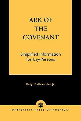 Ark of the Covenant Simplified Information for Lay-Persons