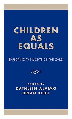 Children As Equals Exploring the Rights of the Child