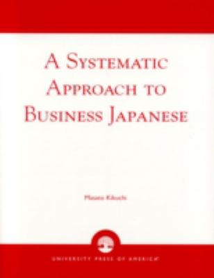 Systematic Approach to Business Japanese
