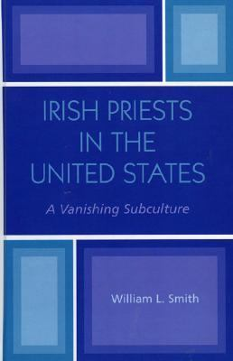 Irish Priests In The United States A Vanishing Subculture