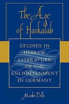 Age of Haskalah Studies in Hebrew Literature of the Enlightenment in Germany