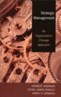 Strategic Management An Organization Change Approach