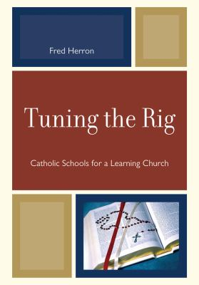 Tuning the Rig : Catholic Schoolpb