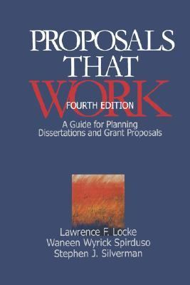 Proposals That Work A Guide for Planning Dissertations and Grant Proposals