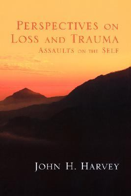 Perspectives on Loss and Trauma Assaults on the Self