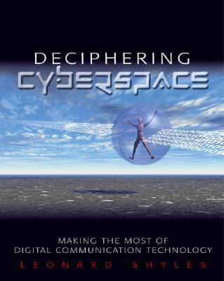 Deciphering Cyberspace Making the Most of Digital Communication Technology