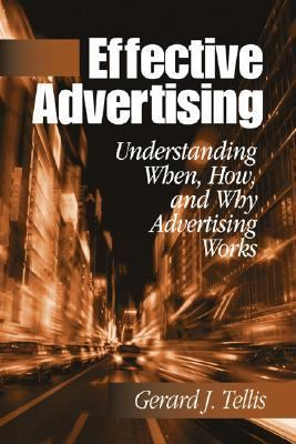 Effective Advertising Understanding When, How, and Why Advertising Works