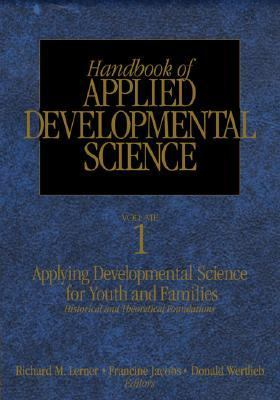 Handbook of Applied Developmental Science Promoting Positive Child, Adolescent, and Family Development Through Research, Policies, and Programs