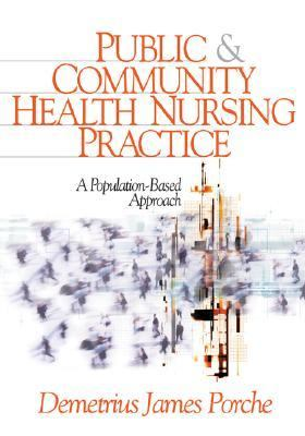 Public & Community Health Nursing Practice A Population-Focused Approach