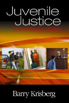 Juvenile Justice: Redeeming Our Children