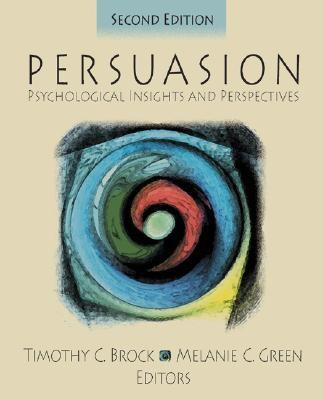 Persuasion: Psychological Insights and Perspectives