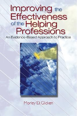 Improving the Effectiveness of the Helping Professions An Evidence-Based Practice Approach