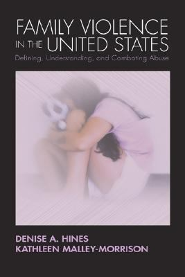Family Violence In The United States Defining, Understanding, And Combating Abuse