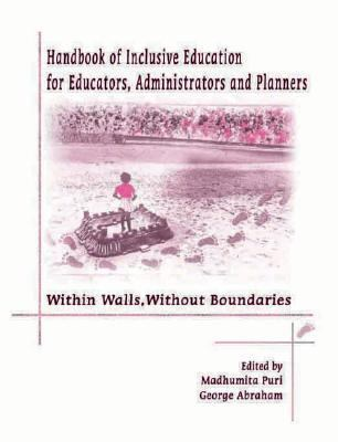 Handbook Of Inclusive Education For Educators, Administrators, And Planners Within Walls, Without Boundaries
