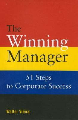 Winning Manager 51 Steps to Corporate Success