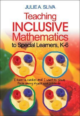 Teaching Inclusive Mathematics to Special Learners and Low Achievers, K-6 No More Lost in Math